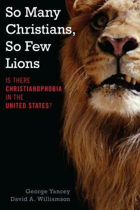 So Many Christians, So Few Lions: Is There Christianophobia in the United States?