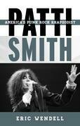 Patti Smith: America's Punk Rock Rhapsodist