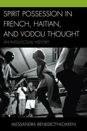 Spirit Possession in French, Haitian, and Vodou Thought: An Intellectual History