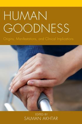 Human Goodness: Origins, Manifestations, and Clinical Implications