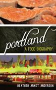 Portland: A Food Biography