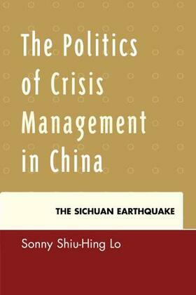 The Politics of Crisis Management in China: The Sichuan Earthquake