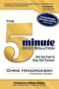 The 5-Minute Debt Solution: Get Out Fast & Stay Out Forever
