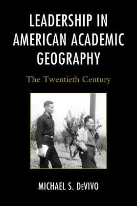 Leadership in American Academic Geography: The Twentieth Century