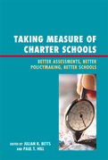Taking Measure of Charter Schools: Better Assessments, Better Policymaking, Better Schools