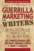 Guerrilla Marketing for Writers: 100 No-Cost, Low-Cost Weapons for Selling Your Work