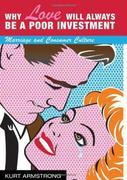 Why Love Will Always Be a Poor Investment: Marriage and Consumer Culture