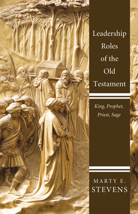 Leadership Roles of the Old Testament: King, Prophet, Priest, Sage