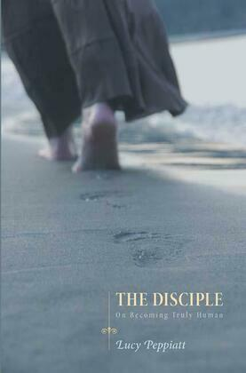 The Disciple: On Becoming Truly Human