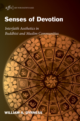 Senses of Devotion: Interfaith Aesthetics in Buddhist and Muslim Communities