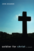 Soldier for Christ: A Novel