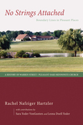 No Strings Attached: Boundary Lines in Pleasant Places: A History of Warren Street / Pleasant Oaks Mennonite Church