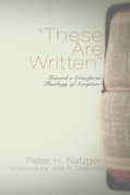 These Are Written: Toward a Cruciform Theology of Scripture