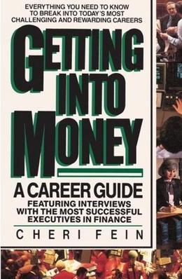 Getting into Money: A Career Guide: A Career Guide