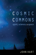 Cosmic Commons: Spirit, Science, and Space