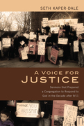 A Voice for Justice: Sermons that Prepared a Congregation to Respond to God in the Decade after 9/11