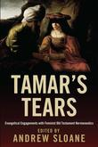Tamar's Tears: Evangelical Engagements with Feminist Old Testament Hermeneutics