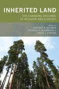 Inherited Land: The Changing Grounds of Religion and Ecology