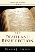 Death and Resurrection: The Shape and Function of a Literary Motif in the Book of Acts