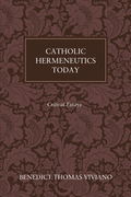 Catholic Hermeneutics Today: Critical Essays