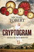 Cryptogram: ... Because The Past Is Never Past