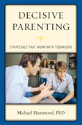 Decisive Parenting: Strategies That Work with Teenagers