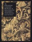 The Paradise Garden Murals of Malinalco: Utopia and Empire in Sixteenth-Century Mexico