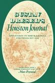 Gustav Dresel's Houston Journal: Adventures in North America and Texas, 1837-1841