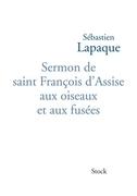 Sermon de saint François d'Assise aux oiseaux et aux fusées