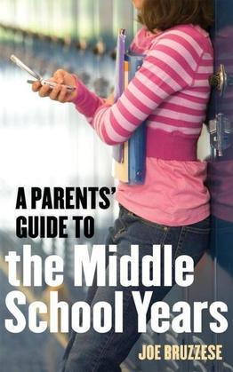 A Parents' Guide to the Middle School Years