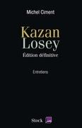 Kazan Losey: Edition définitive