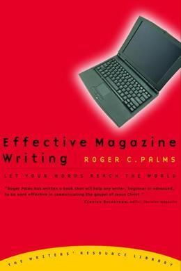 Effective Magazine Writing: Let Your Words Reach the World