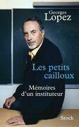 Les petits cailloux: Mémoires d'un instituteur