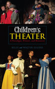 Children's Theater: A Paradigm, Primer, and Resource