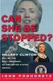 Can She Be Stopped?: Hillary Clinton Will Be the Next President of the United States Unless . . .