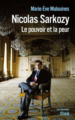 Nicolas Sarkozy: Le pouvoir et la peur