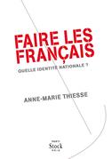 Faire des Français: Quelle identité nationale ?