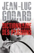 Jean Luc Godard: Dictionnaire des passions