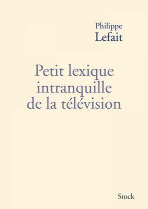 Petit lexique intranquille de la télévision