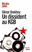 Viktor Orekhov: Un dissident au KGB