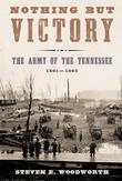 Nothing but Victory: The Army of the Tennessee, 1861-1865