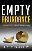 Empty Abundance: Finding Meaning Through Mindful Giving