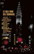 Le New York des écrivains: sous la direction de Vincent Jaury