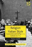 Religion Italian Style: Continuities and Changes in a Catholic Country