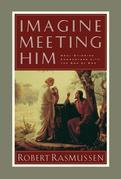 Imagine Meeting Him: Soul-Stirring Encounters with the Son of God