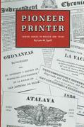 Pioneer Printer: Samuel Bangs in Mexico and Texas