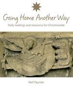 Going Home Another Way: Daily Readings and Resources for Christmastide