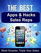 The Best Apps & Hacks for Sales Reps - Work Smarter, Triple Your Sales