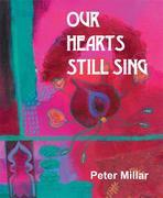 Our Hearts Still Sing: A Book of Readings and Reflections