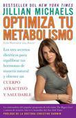 Optimiza tu metabolismo: Los tres secretos dieteticos para equilibrar tus hormonas de manera natural y ob tener un cuerpo atractivo y saludable